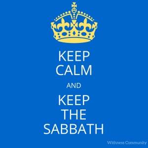 Keep Calm and Keep the Sabbath